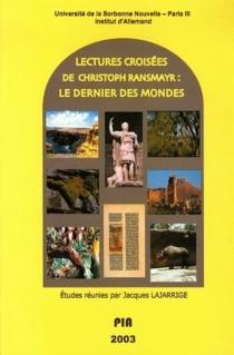 Lectures croisées de Christophe Ransmayr : Le dernier des mondes -
