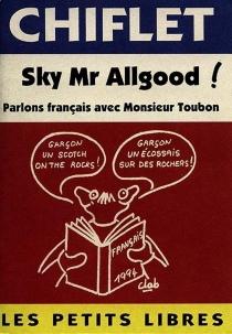 Sky Mr. Allgood ! parlons français avec M. Toubon - Jean-LoupChiflet
