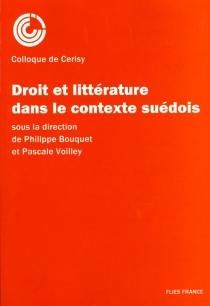 Droit et littérature dans le contexte suédois : colloque de Cerisy-la-Salle, 3-10 septembre 1997 - Centre culturel international . Colloque (1997)