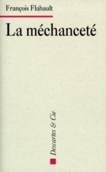 La méchanceté - FrançoisFlahault