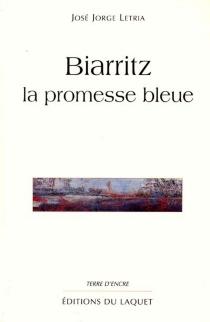 Biarritz : la promesse bleue - José JorgeLetria