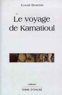 Le voyage de Karnatioul - ClaudeDuneton