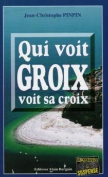 Qui voit Groix voit sa croix - Jean-ChristophePinpin