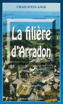 La filière d'Arradon - Chaix d'Est-Ange