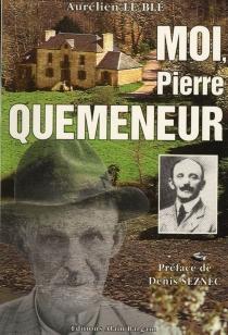 Moi, Pierre Quemeneur - AurélienLe Blé
