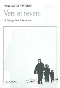 Vers et revers : de Montpellier à Kostroma - FranceParisy-Vinchon