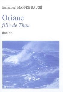 Oriane, fille de Thau - EmmanuelMaffre-Baugé