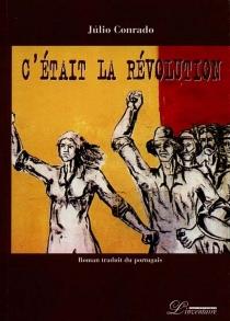 C'était la révolution - JúlioConrado