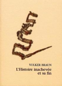 L'histoire inachevée et sa fin - VolkerBraun