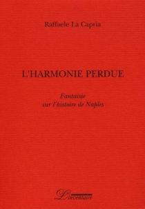 L'harmonie perdue - RaffaeleLa Capria