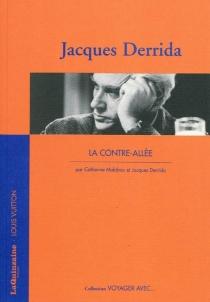 La contre-allée : voyager avec Jacques Derrida - JacquesDerrida