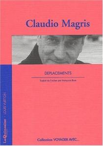 Voyager avec Claudio Magris : déplacements - ClaudioMagris