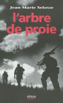 L'arbre de proie - Jean-MarieSelosse