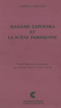 Madame Zapolska et la scène parisienne - GabrielaZapolska