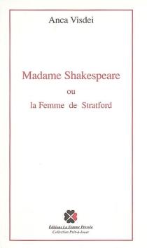 Madame Shakespeare ou La femme de Stratford : correspondance(s) - AncaVisdei