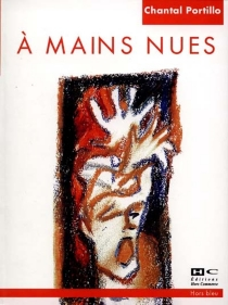A mains nues - Chantal Portillo
