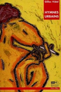 Hymnes urbains - GillesVidal