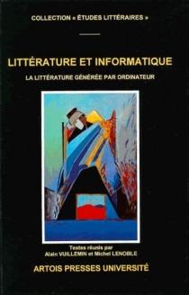 Littérature et informatique : la littérature générée par ordinateur -