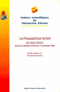 Le hussard sur le toit, de Jean Giono : actes du colloque d'Arras des 16 et 17 novembre 1995 -