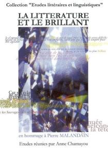 La littérature et le brillant : en l'honneur de Pierre Malandain -