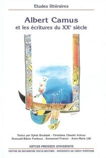 Albert Camus et les écritures du XXe siècle -