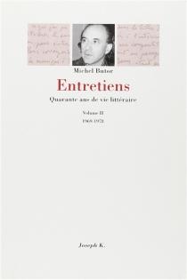 Entretiens : quarante ans de vie littéraire - MichelButor