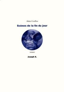 Scènes de la fin du jour - AlainCoelho