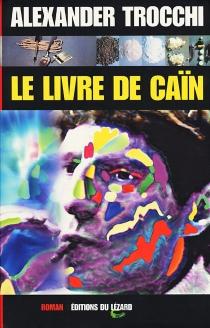 Le livre de Caïn - AlexanderTrocchi