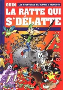 La ratte qui se délatte : les aventures de Bloodi et Riquette - PierreOuin