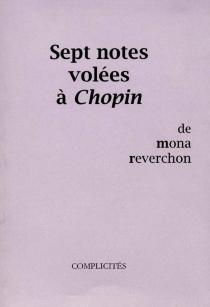 Sept notes volées à Chopin - MonaReverchon