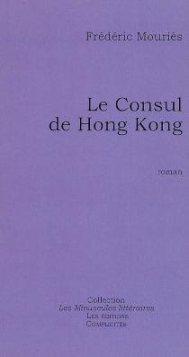 Le consul de Hong Kong - FrédéricMouriès