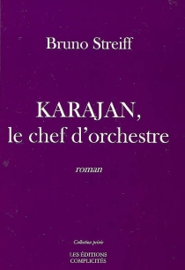 Karajan, le chef d'orchestre - BrunoStreiff