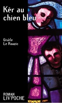 Kêr au chien bleu - GisèleLe Rouzic