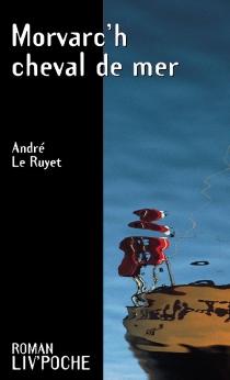 Morvarc'h, cheval de mer - AndréLe Ruyet
