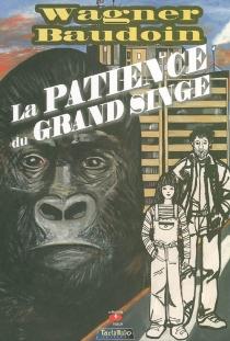 La patience du grand singe - EdmondBaudoin