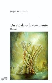 Un été dans la tourmente - JacquesRouhaud