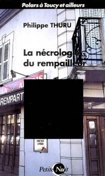 La nécrologie du rempailleur - PhilippeThuru