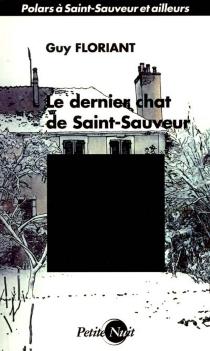 Le dernier chat de Saint-Sauveur - GuyFloriant
