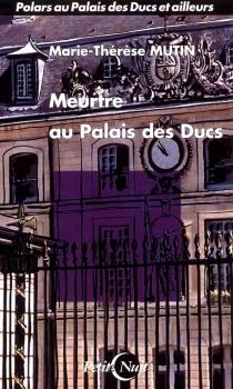 Meurtre au Palais des ducs - Marie-ThérèseMutin