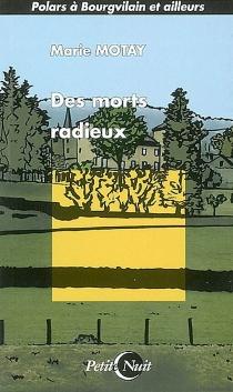 Des morts radieux - MarieMotay