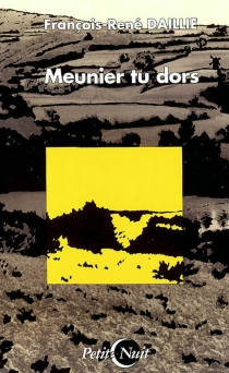 Meunier, tu dors - François-RenéDaillie