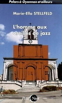 L'homme aux oreilles de jazz - Marie-EllaStellfeld