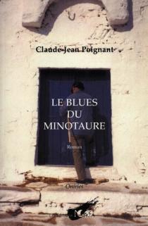 Le blues du Minotaure - Claude-JeanPoignant