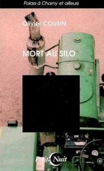 Mort au silo - OlivierCousin