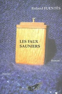 Les faux sauniers - RolandFuentès