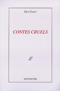 Contes cruels - Guy Chaty