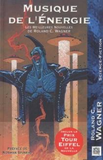 Musique de l'énergie - Roland C.Wagner