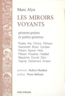 Les miroirs voyants : peintre-poètes et poètes-peintres - MarcAlyn