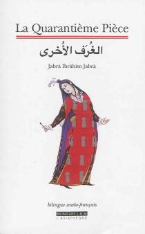 La quarantième pièce - Gabra IbrahimGabra