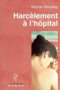 Harcèlement à l'hôpital - MarineMazeley